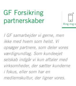 GF forsikring. Arbejder ikke sammen med hvem som helst, men kun med dem som har Samme værdier. - Jyske bank og GF forsikring har således Samme værdier, passer det ?
