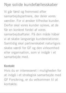 GF forsikring syntes godt om jyske Banks værdier og måden jyske bank lyver for deres kunder på, eller hvad ?