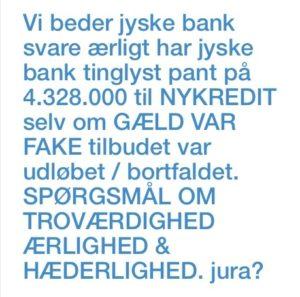 Har jyske bank tinglyst en pantsættelse til Nykredit på 4.328.000 kr. Uden der var optaget et lån på 4.328.000 kr. I Nykredit - Og iøvrigt uden der fandtes et gyldigt tilbud på at kunne låne - Et svært spørgsmål På troustpilot skriver jyske bank at det handler om jura. , - Fock kunderne der ønsker svar